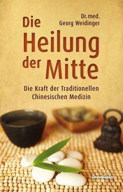 Die Heilung der Mitte - Weidinger, Georg