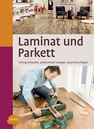 laminat und parkett von dino oberle buch. Black Bedroom Furniture Sets. Home Design Ideas