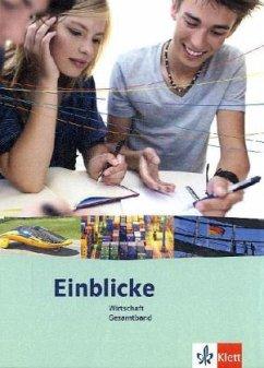 7 bis 10. Schuljahr, Schülerbuch Gesamtband / Einblicke Wirtschaft, Ausgabe Niedersachsen