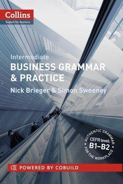 Collins Business Grammar & Practice: Intermediate - Brieger, Nick; Sweeney, Simon