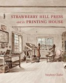 The Strawberry Hill Press & Its Printing House