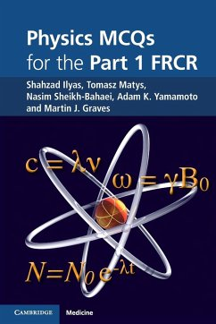 Physics MCQs for the Part 1 FRCR - Ilyas, Shahzad; Matys, Tomasz (Dr); Sheikh-Bahaei, Nasim