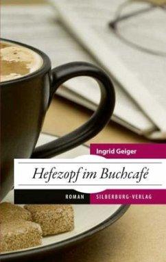 Hefezopf im Buchcafé - Geiger, Ingrid