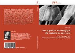 Une approche ethnologique du costume de spectacle - Perault, Sylvie