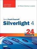 Sams Teach Yourself Silverlight 4 in 24 Hours