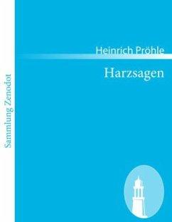 Harzsagen - Pröhle, Heinrich