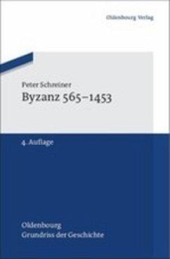 Byzanz 565-1453 - Schreiner, Peter