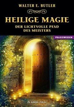 Heilige Magie - Butler, Walter E.