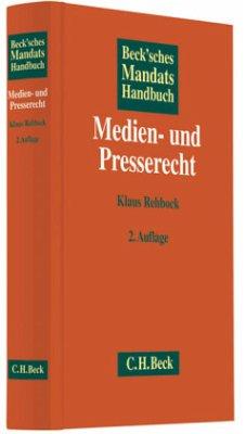 Beck'sches Mandatshandbuch Medien- und Presserecht - Rehbock, Klaus