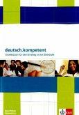 deutsch.kompetent. Ein Deutschbuch für berufliche Schulen. Trainingsheft Deutsch und Kommunikation für berufliche Gymnasien