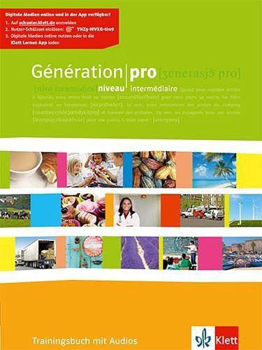 Génération pro. - Niveau intermédiaire. Trainingsbuch