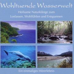 Wohltuende Wasserwelt - Naturgeräusche