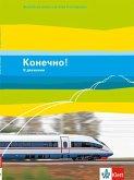 Konetschno!. Band 5. Russisch als 2. Fremdsprache. Schülerbuch (auch im 3. Lehrnjahr bei Russisch als 3. Fremdsprache einsetzbar)