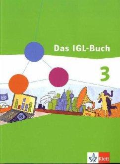 Das IGL-Buch 3. Ausgabe für Niedersachsen, Hamburg, Schleswig-Holstein und Bremen - Neubearbeitung. Schülerbuch 9./10. Schuljahr