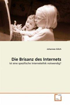 Die Brisanz des Internets - Gilich, Johannes