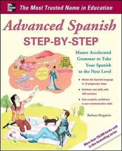 Advanced Spanish Step-by-Step - Bregstein, Barbara