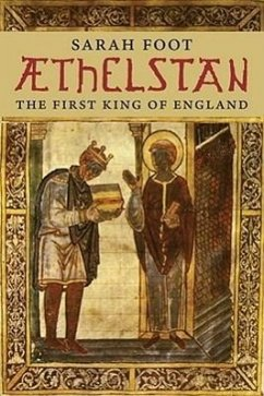 Aethelstan: The First King of England - Foot, Sarah