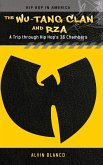 The Wu-Tang Clan and RZA: A Trip Through Hip Hop's 36 Chambers