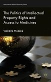 The Politics of Intellectual Property Rights and Access to Medicines