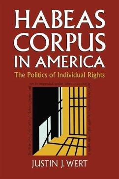 Habeas Corpus in America: The Politics of Individual Rights