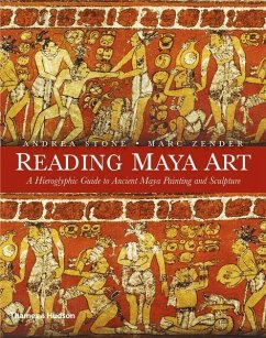 Reading Maya Art: A Hieroglyphic Guide to Ancient Maya Painting and Sculpture - Stone, Andrea; Zender, Marc