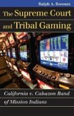 The Supreme Court and Tribal Gaming: California V. Cabazon Band of Mission Indians