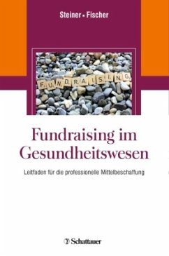 Fundraising im Gesundheitswesen - Steiner, Oliver; Fischer, Martin