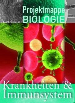 Projektmappe Biologie, Krankheiten & Immunsystem