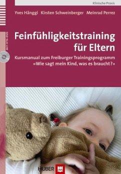 Feinfühligkeitstraining für Eltern - Hänggi, Yves;Schweinberger, Kirsten;Perrez, Meinrad