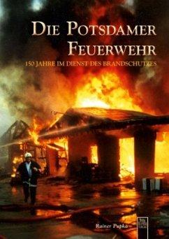 Die Potsdamer Feuerwehr - Pupka, Rainer