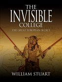 The Invisible College - The Great European Secret