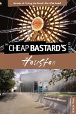 Cheap Bastard's(r) Guide to Houston