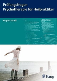 Prüfungsfragen Psychotherapie für Heilpraktiker - Kaindl, Brigitte