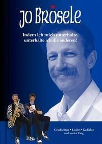 Jo Brösele - Indem ich mich unterhalte, unterhalte ich die anderen!