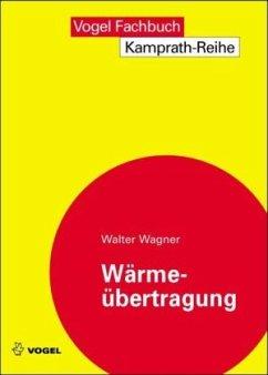 Wärmeübertragung - Wagner, Walter