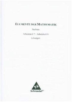 Elemente der Mathematik 7 / 8. Lösungen Arbeits...