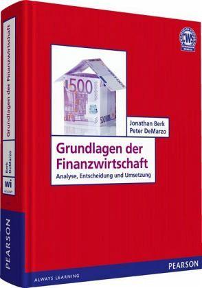 Grundlagen der Finanzwirtschaft - Berk, Jonathan; DeMarzo, Peter