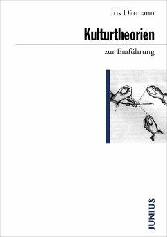 Kulturtheorien zur Einführung - Därmann, Iris