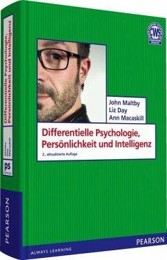 Differentielle Psychologie, Persönlichkeit und Intelligenz - Maltby, John; Day, Liz; Macaskill, Ann