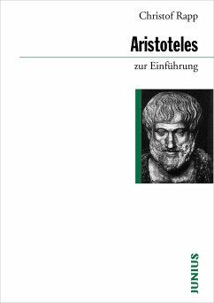 Aristoteles zur Einführung - Rapp, Christof