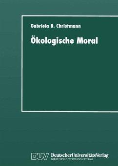 Ökologische Moral - Christmann, Gabriela B.