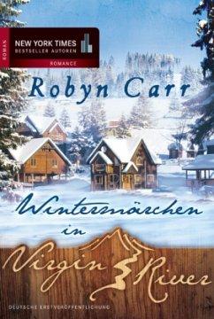 Wintermärchen in Virgin River / Virgin River Bd.4 - Carr, Robyn