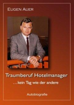 Traumberuf Hotelmanager .. kein Tag wie der andere