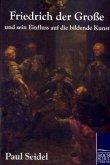 Friedrich der Große und sein Einfluss auf die bildende Kunst