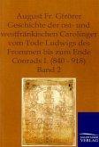 Geschichte der ost- und westfränkischen Carolinger vom Tode Ludwigs des Frommen bis zum Ende Conrads I. (840-918)