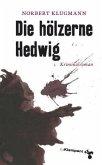 Die hölzerne Hedwig