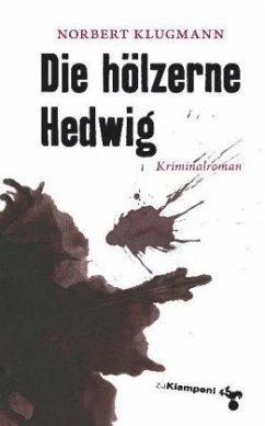 Die hölzerne Hedwig - Klugmann, Norbert