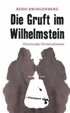Die Gruft im Wilhelmstein - Dringenberg, Bodo