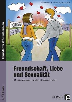 Freundschaft, Liebe und Sexualität - Hannemann, Kathrin; Scheibe, Kirsten; Voß, Heike