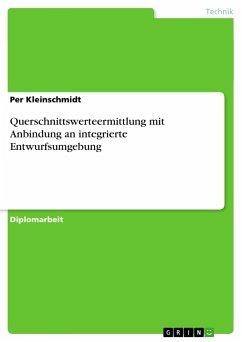 Querschnittswerteermittlung mit Anbindung an integrierte Entwurfsumgebung